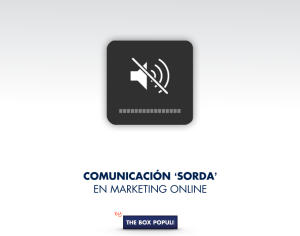 Comunicación Sorda (Mayoría silenciosa en el Marketing)