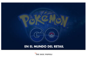 Pokemon go dentro de nuestra estrategia de marketing en el sector retail